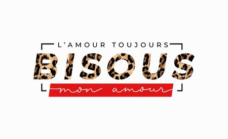 L'amour toujours Bisous mon amour inscription in french means kisses my love in English. Fashion print with leopard print and lettering. Vector inspirational illustration Reklamní fotografie - 123079293