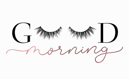 Good Morning gorgeous poster or print design with lettering and lashes. Luxury design for inspirational posters or greeting cards. Vector lettering card. Ilustração