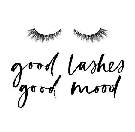 Good lashes good mood chic inspirational poster design with lashes and brush lettering. Motivational fashion illustration isolated on white background for prints, textile, greeting cards, mugs etc. Vector illustration Ilustrace