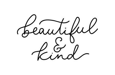Beautiful and kind inspirational feminine slogan with lettering. Motivational fashion print for greeting cards, mugs, textile, cases etc. Vector illustration Reklamní fotografie - 123026385
