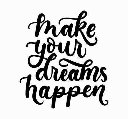 Fai avverare i tuoi sogni iscrizione scritta ispiratrice isolata su sfondo bianco. Citazione di vettore motivazionale.
