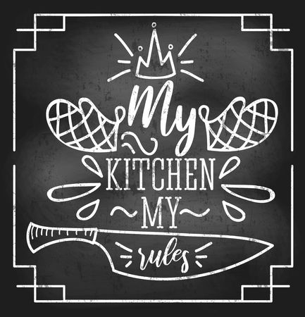 My kitchen my rules inspirational retro card with grunge and chalk effect. Motivational quote with kitchen supplies. Chalkboard design for promo, prints, flyers etc. Vector chalkboard illustration
