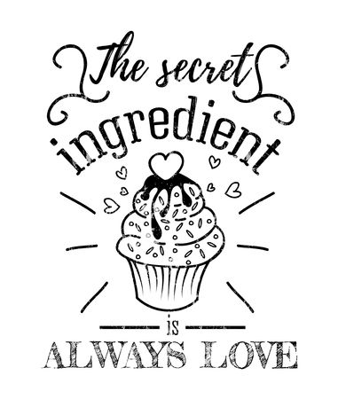 The secret ingredient is always love inspirational retro card with grunge effect isolated on white background. Motivational quote with kitchen supplies for promo, prints, flyers etc. Vector chalkboard illustration
