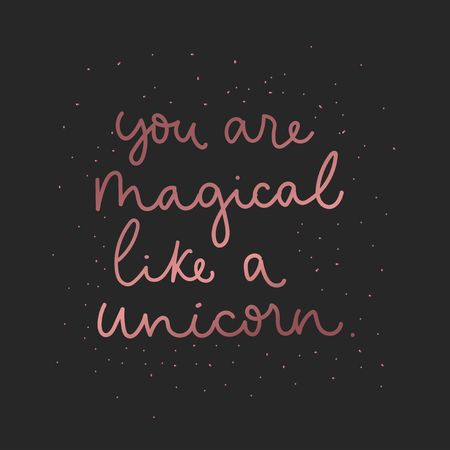 You are magical like a unicorn inspirational card with pink gold lettering and shining stars. Magical card with unicorn quote. Vector illustration