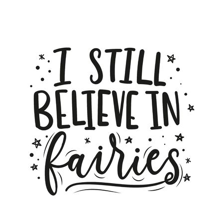 I still believe in fairies inspirational lettering card with stars and doodles. Trendy motivational print for greeting cards, posters, textile etc. Vector illustration Ilustrace