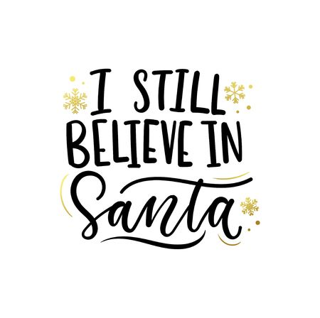 I still believe in Santa inspirational Christmas lettering card with golden stars. Trendy Christmas and New Year print for greeting cards, posters, textile etc. Vector illustration Ilustrace