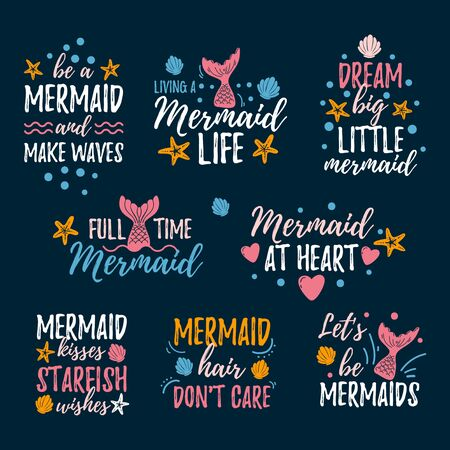 Mermaid prints and quotes set vector illustration. Collection of inspirational phrases written in beautiful fashionable font with diverse marine attributes flat style for design print t-shirt or card 向量圖像