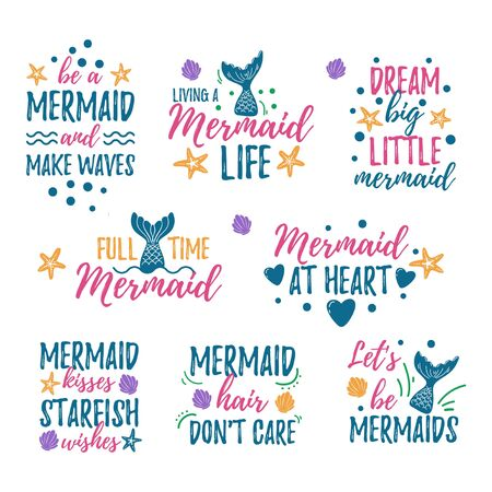 Mermaid quotes set vector illustration. Collection with doodles and sea elements. Inspirational phrases with diverse marine attributes flat style for design print t-shirt or invitation card