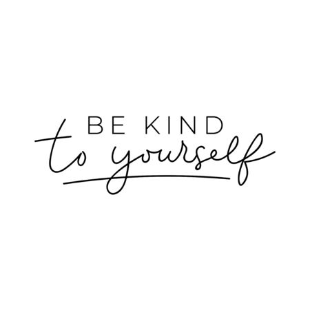 Be kind to yourself poster vector illustration. Inspirational quote lettering in black color on simple white background flat style. Motivational and print for card, t-shirt, textile
