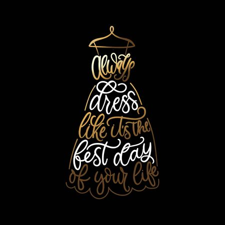 Dress like its best day of your life poster vector illustration. Inspirational quote written in beautiful font in white and golden color on dark background flat style. Print for card, t-shirt, textile