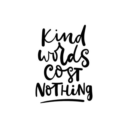 Kind words cost nothing poster vector illustration. Quote with inspirational emphasize on main word written in black color on white background flat style. Female t-shirt design concept