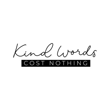 Kind words cost nothing quote vector illustration. Black and white template with inspirational emphasize on main words on white background flat style for design print t-shirt or postcard Иллюстрация