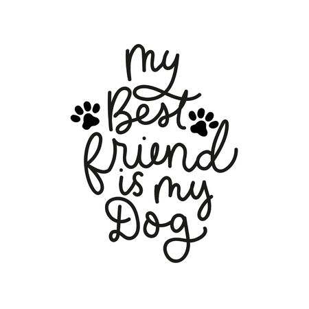 My best friend is my dog poster vector illustration. Lettering written in curvy black font with puppy track on white background flat style for clothes print, invitation or greeting cards, pet shop Иллюстрация