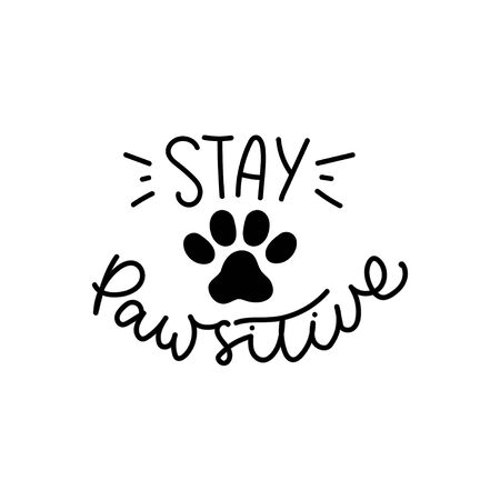 Stay pawsitive cute poster with cat or dog paw vector illustration. Black and white template with kitten or puppy track and comic phrase, means stay positive for card, mug, brochure, poster, t-shirt Иллюстрация