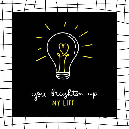 You brighten up my life inspirational lettering vector illustration. Love quote written in curvy white and yellow font with glowing lightbulb on black square over checkered background