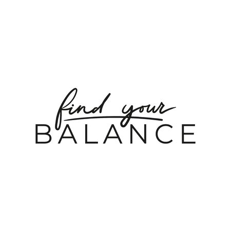Find your balance positive inspirational print vector illustration. Motivating quote written in black font with emphasize on main word. Typography slogan for print, tshirt, card, yoga poster Иллюстрация