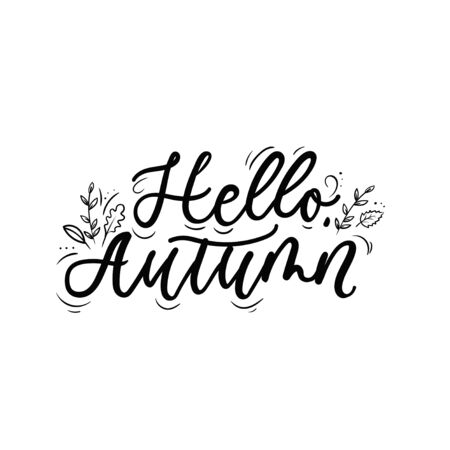 Hello autumn seasonal lettering with leaves vector illustration. Hand written inscription in black color with fall foliage flat design for invitation, greeting card, clothes print, sketches, poster Ilustracja