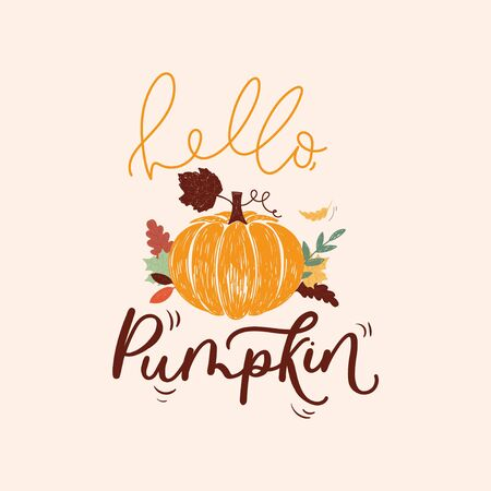 Hello pumpkin colorful inspirational card vector illustration. Seasonal template with inscription, orange gourd with autumn leaves flat style for thanksgiving day, greeting, invitation card, poster