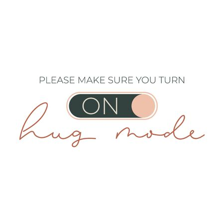 Hug mode cut card with lettering and on button vector illustration. Please make sure you turn phrase on white. Postcard or webpage with positive lettering and link Ilustracja