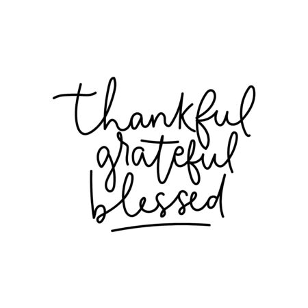 Thankful grateful blessed handwriting phrase vector illustration. Postcard with calligraphy ink words on white. Motivation lettering card with line in black color