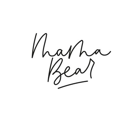 Inspirational mama bear lettering postcard vector illustration. Greeting card for mother with love word. Idea of handwriting message for mother with black ink, letter for parent Ilustracja