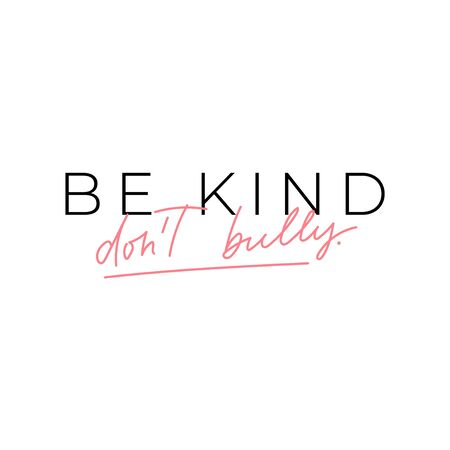 Be kind dont bully motivational lettering card vector illustration. Inspiration calligraphy slogan on white. Typography postcard with design inscription or rule Иллюстрация