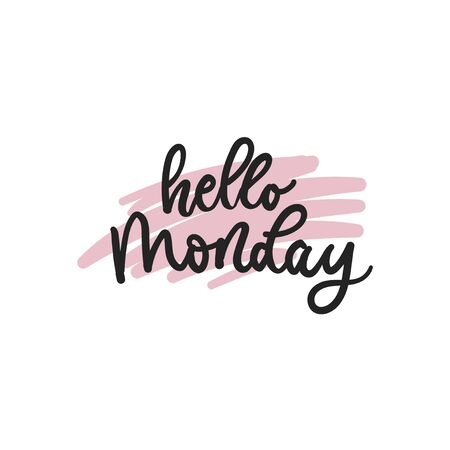 Hello monday lettering motivational banner vector illustration. Hand drawn saying describing optimistic attitude towards first day of working week. Female t-shirt design concept