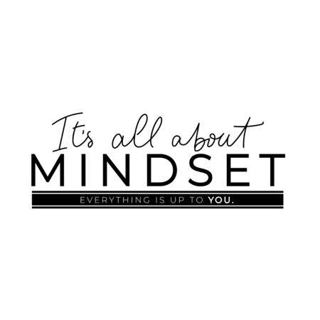 It is all about mindset lettering motivational banner vector illustration. Handwritten brush lettering with encouraging meaning typography for print or use as poster. Female t-shirt design concept Ilustracja