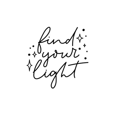 Find your light inspiration lettering postcard vector illustration. Card with motivational thinking phrase in black color and glow symbols. Poster with positive calligraphy words