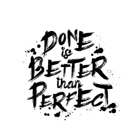 Done is better than perfect quote with brush vector illustration. Poster with inspirational handwritten lettering in black color. Wallpaper with motivational phrase