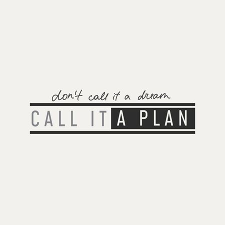 Call it a plan print on white background vector illustration. Dont call it a dream, inspirational phrase in black color. Positive handwritten lettering