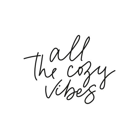 All the cozy vibes inspirational lettering on white background vector illustration. Postcard with curvy slogan on white. Handwritten phrase in black color