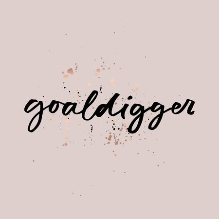 Goal digger inspirational quote with brush lettering vector illustration. Poster decorated by golden sparkles and handwritten word. Shiny card with positive word 일러스트