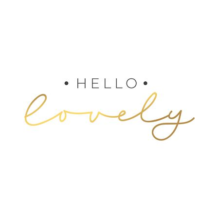Hello lovely lettering card on white background vector illustration. Postcard positive phrase in golden color. Poster with stylish handwritten message Ilustracja