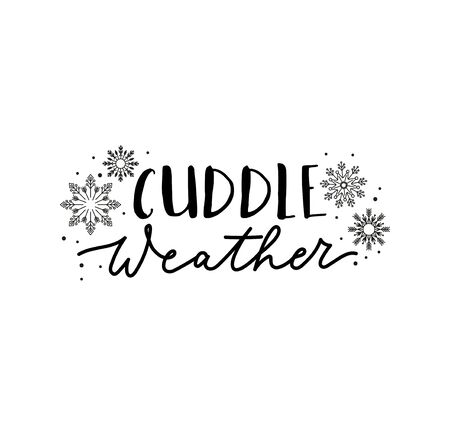 Cuddle weather inspirational lettering quote vector illustration. Postcard decorated by snowflakes and handwritten phrase on white background. Winter holidays concept 일러스트