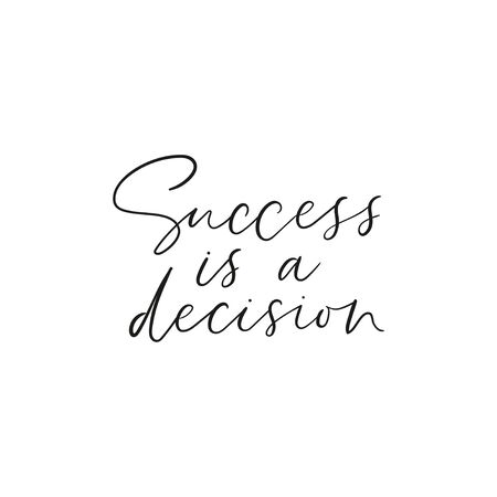 Success is decision inspirational quote lettering vector illustration. Postcard with successful phrase on white background. Handwritten message of growth choice