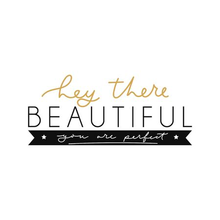 Hey there beautiful you are perfect card with lettering vector illustration. Inspirational quote in golden and black font flat style design. Motivational template for postcard, message design