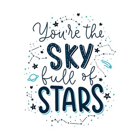 You are the sky full of stars inspirational card vector illustration. Template with dark blue lettering, planets and galaxy constellation flat style design on white background