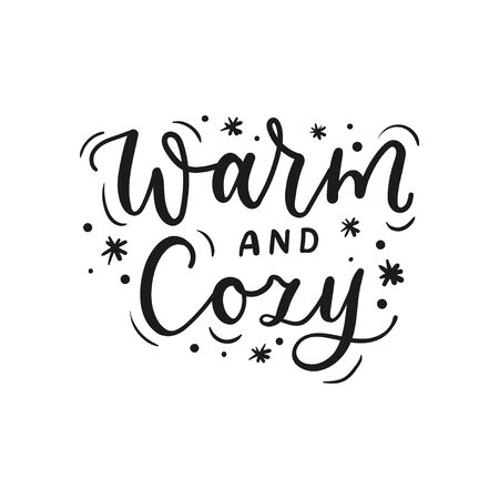 Warm and cozy inspirational hand drawn lettering vector illustration. Positive template with inscription and snowflakes for logo, banner, poster, flyer, card, web and print design 일러스트