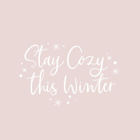 Stay cozy this winter positive lettering vector illustration. Inspirational handwriting phrase in white color with snowflakes on pastel purple background