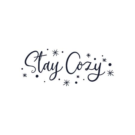 Stay cozy inspirational cute print with lettering vector illustration. Template with handdrawn calligraphy phrase and stars for logotype, badge, card, postcard, logo, banner, tag isolated on white