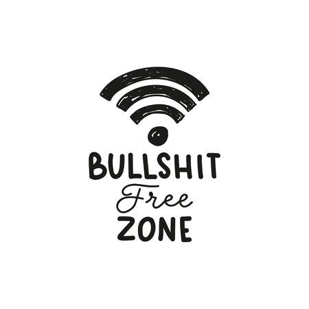 Bullshit free zone inspirational lettering vector illustration. Template of black inscription means of stupid or untrue talk or writing. Isolated on white