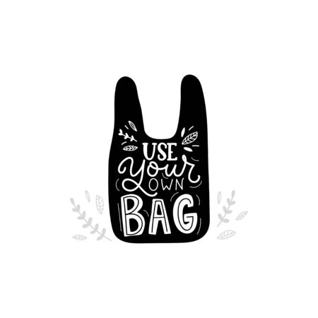 Use your own bag typography print design vector illustration. Eco template with lettering inscription on black shopping-bag isolated on white background. Eco-bag concept 일러스트