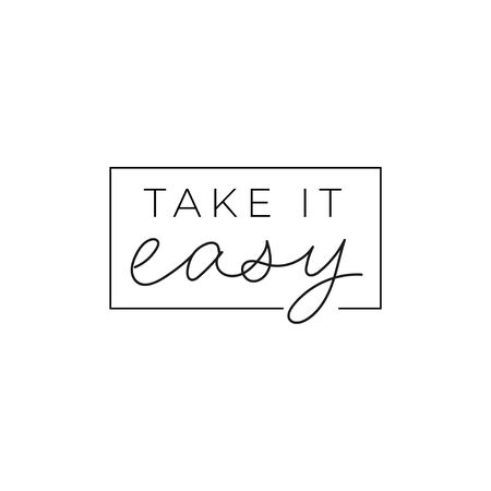 Take it easy inspirational print with lettering vector illustration. Motivational hand drawn quote in frame for greeting card or t-shirt print, poster design. Isolated on white background 일러스트