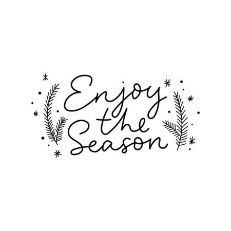 Enjoy the season typography print design vector illustration. Festive template with hand drawn lettering decorated christmas tree branches and snowflakes isolated on white. Winter holidays concept