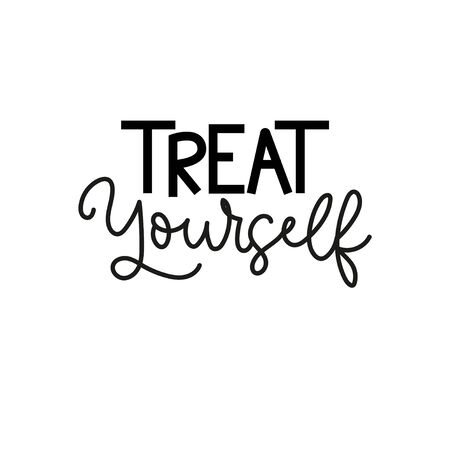 Treat yourself cute lettering print or card vector illustration. Motivation and inspiration positive quote in black font for promo, posters, flyer, t-shirt design. Isolated on white background