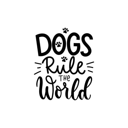 Dogs rule the world typography print design vector illustration. Cute template with handwriting inscription in black color, paws and mustache isolated on white background