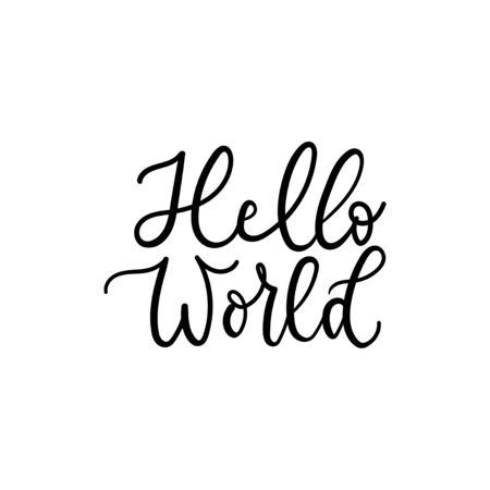 Hello world typography print lettering vector illustration. Hand drawn quote for babies clothes, nursery decorations, bags, posters, invitations, cards, pillows design. Isolated on white background