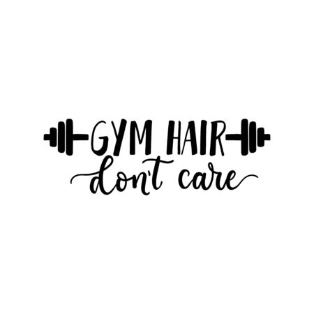 Gym hair dont care cute motivational lettering vector illustration. Template with inspirational calligraphy phrase and sports dumbbell for typography creative design isolated on white background