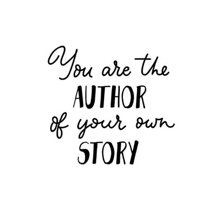 You are the author of your own story inspirational text vector illustration. Follow your unique path flat style. Life motivation concept. Isolated on white